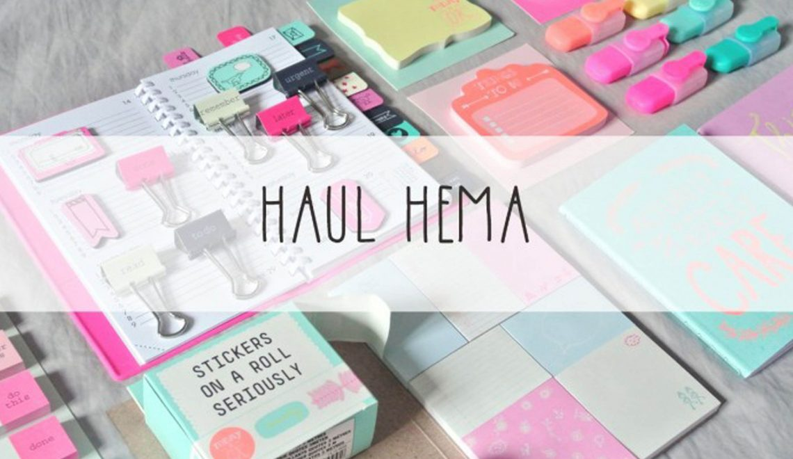 Haul HEMA : mes fournitures de bureau (bonus NOZ inside)