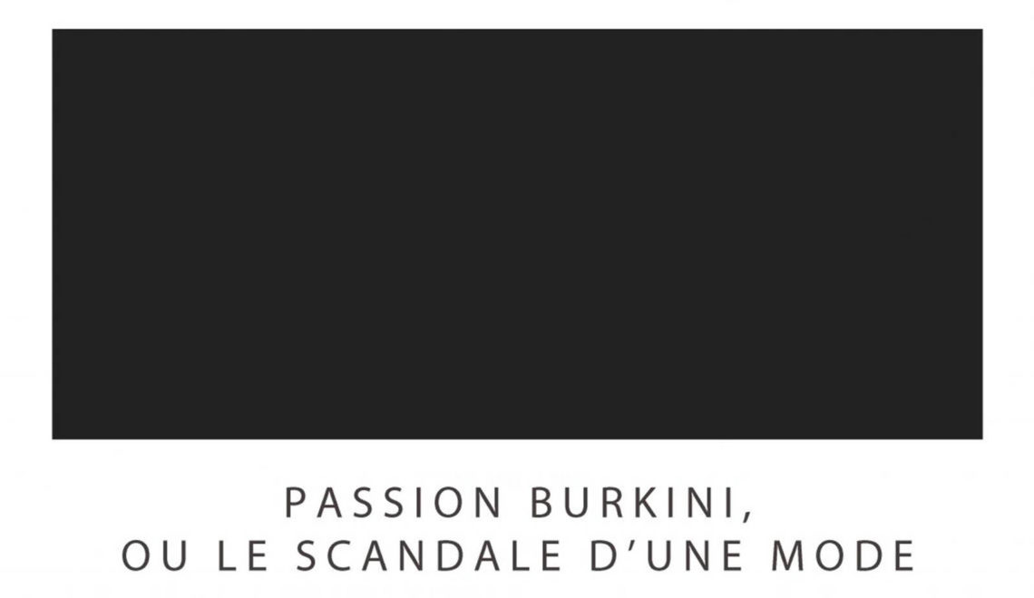 Passion Burkini, ou le scandale d'une mode.